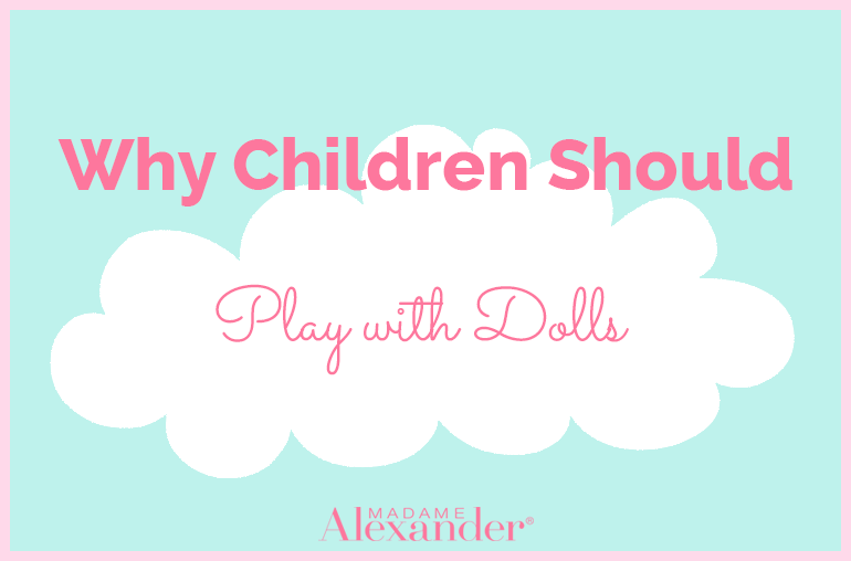 Why-Children-Should-Play-With-Dolls