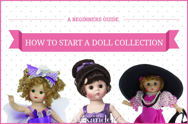 How to start a doll collection a beginners guide