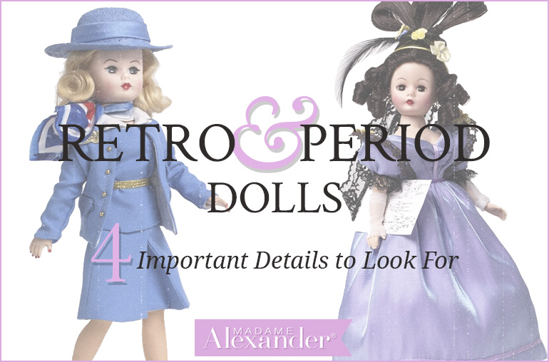 Retro and period dolls 4 important details to look for