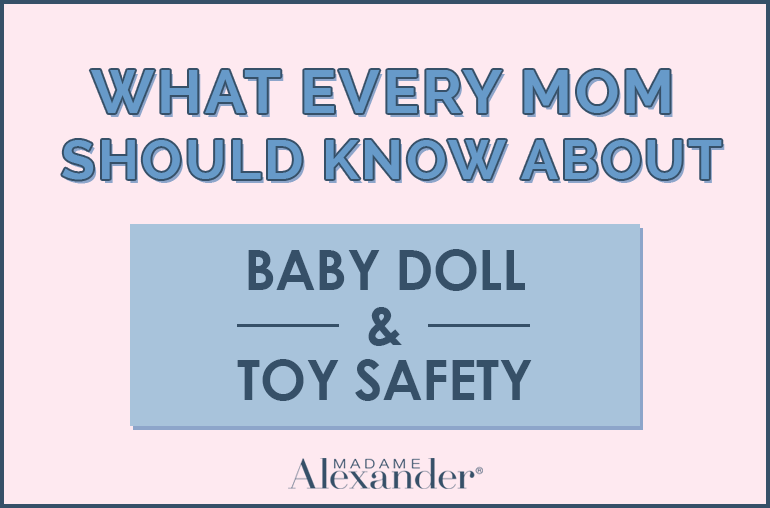 Tips for doll and toy safety.