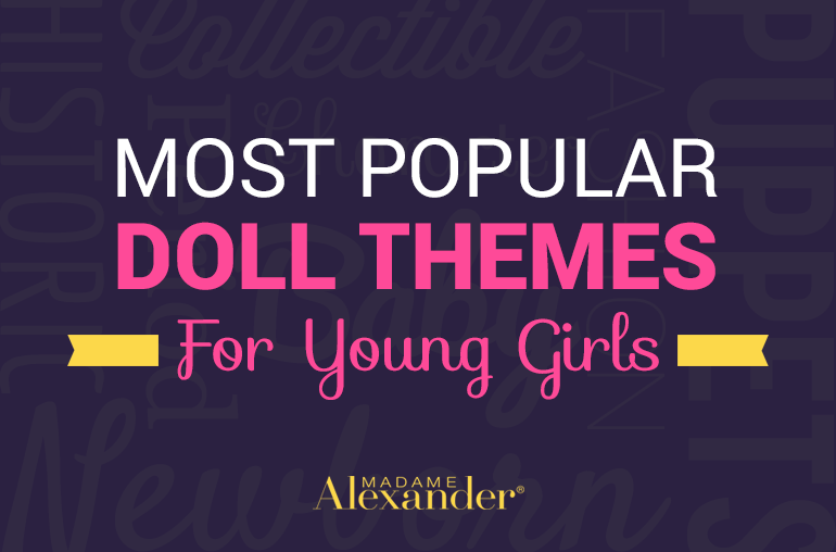 Popular doll themes for young girls
