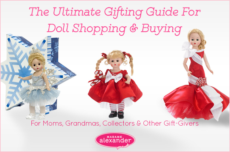 The Ultimate Gift Giving Doll Shopping Buying Guide